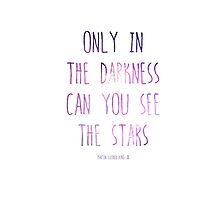 Only in the darkness can you see the stars - martin luther king jr by seothello