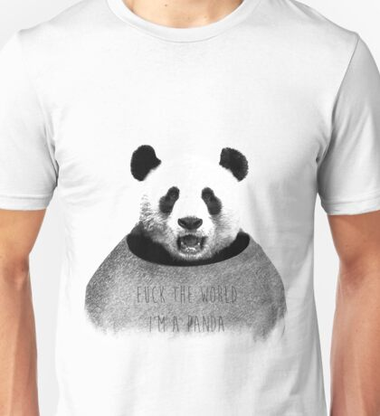 F*ck the world, I'm a Panda. Unisex T-Shirt