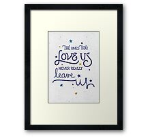 Never leave us Framed Print