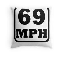69 mph Throw Pillow