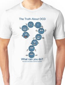 The Truth About OCD T-Shirt