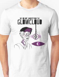 We do NOT understand the GLOWCLOUD Unisex T-Shirt