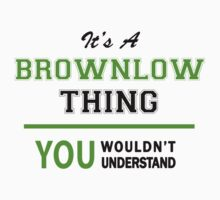 It's a BROWNLOW thing, you wouldn't understand !! by itsmine