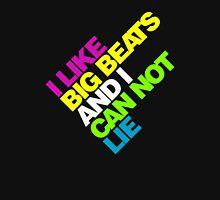 I Like Big Beats and I Can not Lie! Unisex T-Shirt