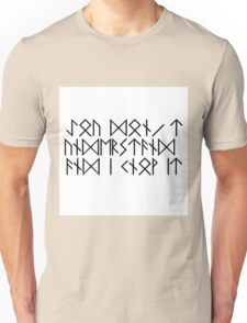 You can't understand and I know it - Dwarf's rune version Unisex T-Shirt