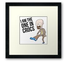 I AM THE ONE IN CROCS Framed Print