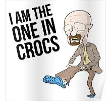 I AM THE ONE IN CROCS Poster