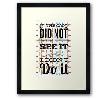 Lose The Cops Framed Print