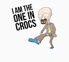 I AM THE ONE IN CROCS Unisex T-Shirt