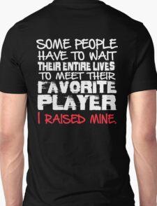 I Raised Mine Sports Dad T-shirt T-Shirt