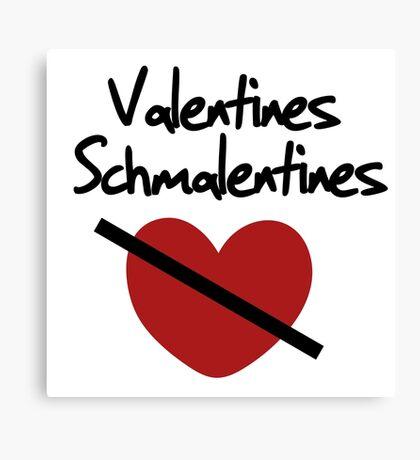 Valentines Schmalentines Canvas Print