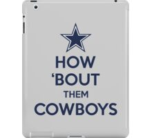How 'Bout Them Cowboys iPad Case/Skin