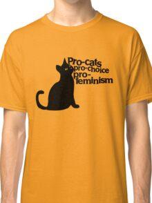 Pro-cats Pro-choice Pro-feminism Classic T-Shirt