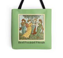Best Feminist Friends Tote Bag