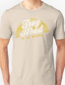 Troy and Abed in the Morning! T-Shirt