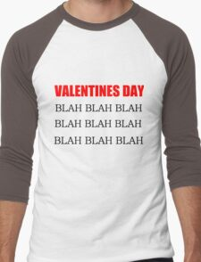 VALENTINES DAY BLAH BLAH BLAH Men's Baseball ¾ T-Shirt