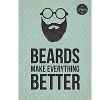 Beards make everything better. Photographic Print