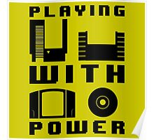 Playing With Power Black Poster