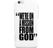 movie quotes: on a mission iPhone Case/Skin