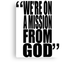 movie quotes: on a mission Canvas Print