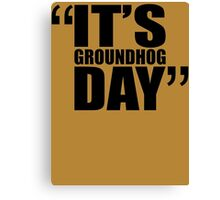 movie quotes: groundhog day Canvas Print
