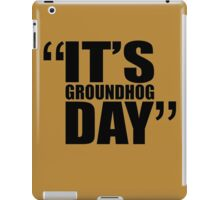 movie quotes: groundhog day iPad Case/Skin