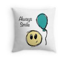 Always Smile Throw Pillow