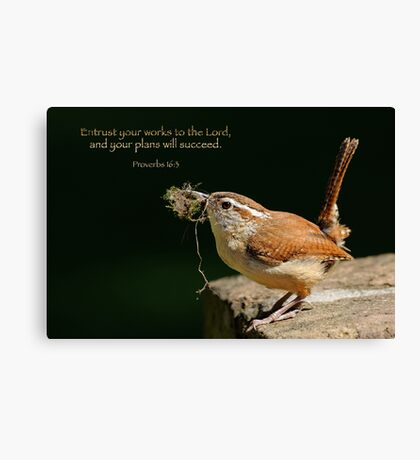 Entrust your works to the Lord . . . Canvas Print