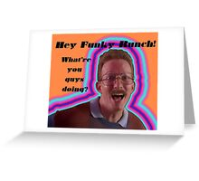 Hey Funky Bunch! Greeting Card