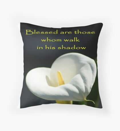 Blessed are those whom walk in his shadow; La Mirada, CA  USA Throw Pillow