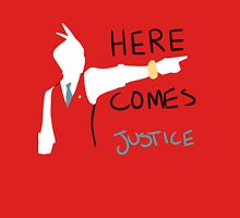 Here Comes Justice! Unisex T-Shirt