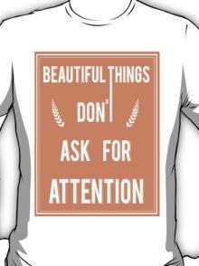 beautiful things T-Shirt