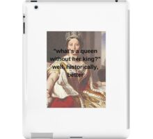 """what's a queen without her king?""  iPad Case/Skin"