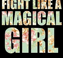 Fight Like A Magical Girl by sealskinstudios