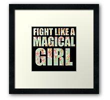 Fight Like A Magical Girl Framed Print