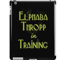 Elphaba Thropp in Training  iPad Case/Skin