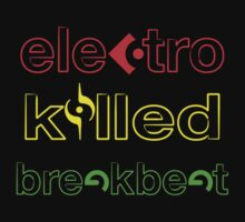 Electro Killed Break Beat by James Lillis