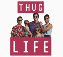 Thug life - full house by bakery