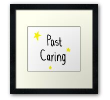 Past caring Framed Print