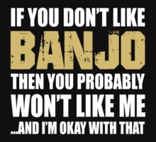 If You Don't Like Banjo T-shirt by musthavetshirts
