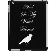 And So My Watch Begins iPad Case/Skin
