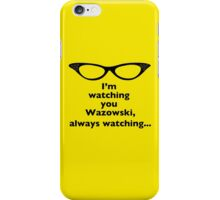 Roz Is Watching, Always Watching iPhone Case/Skin