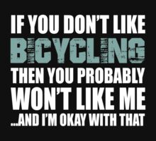 If You Don't Like Bicycling T-shirt by musthavetshirts