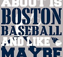 ALL I CARE ABOUT IS BOSTON BASEBALL by fancytees