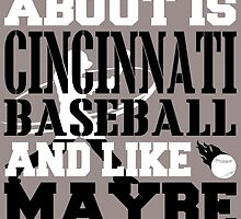 ALL I CARE ABOUT IS CINCINNATI BASEBALL by fancytees