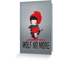 Wolf No More.Little Red Riding Hood Greeting Card