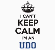 I cant keep calm Im an UDO by icant