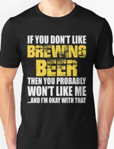 If You Don't like Brewing Beer T-shirt T-Shirt