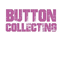 If You Don't Like Button Collecting T-shirt Photographic Print
