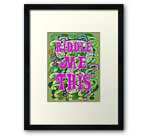 Riddle Me This Framed Print